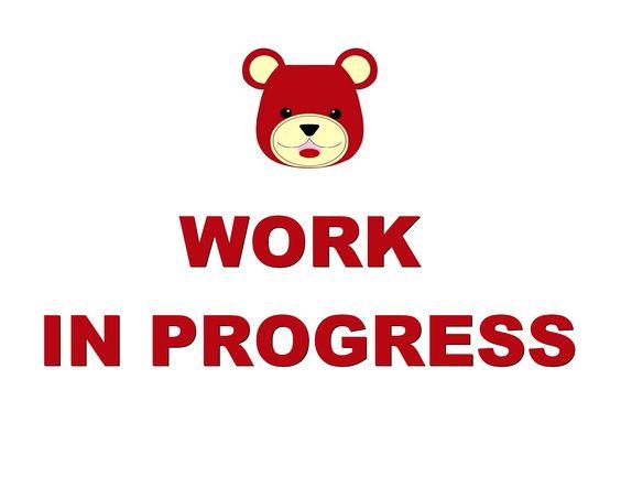 WORK IN PROGRESS - IN ARBEIT- LE MIE CREAZIONI