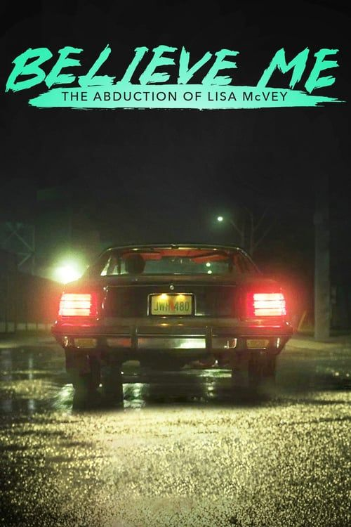 Ver Hd Online Believe Me The Abduction Of Lisa Mcvey P E L I C U L A Completa Espanol Latino Hd 1080p Ultra Free Movies Online Full Movies Lifetime Movies