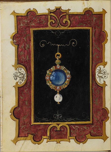 1550s: Large clear blue cabochon (sapphire?) set in gold enameled setting like a pocket watch with pearl drop. The Jewel Book of the Duchess Anna of Bavaria:
