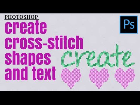 Create Cross Stitch Shapes & Text in Photoshop using a custom cross-stitch pattern - YouTube