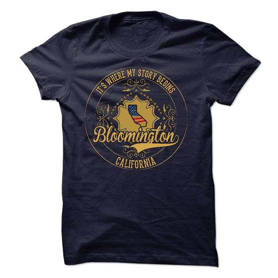 Bloomington - California is Where Your Story Begins 0903 T Shirts, Hoodies. Check price ==► https://www.sunfrog.com/States/Bloomington--California-is-Where-Your-Story-Begins-0903.html?41382 $23.99