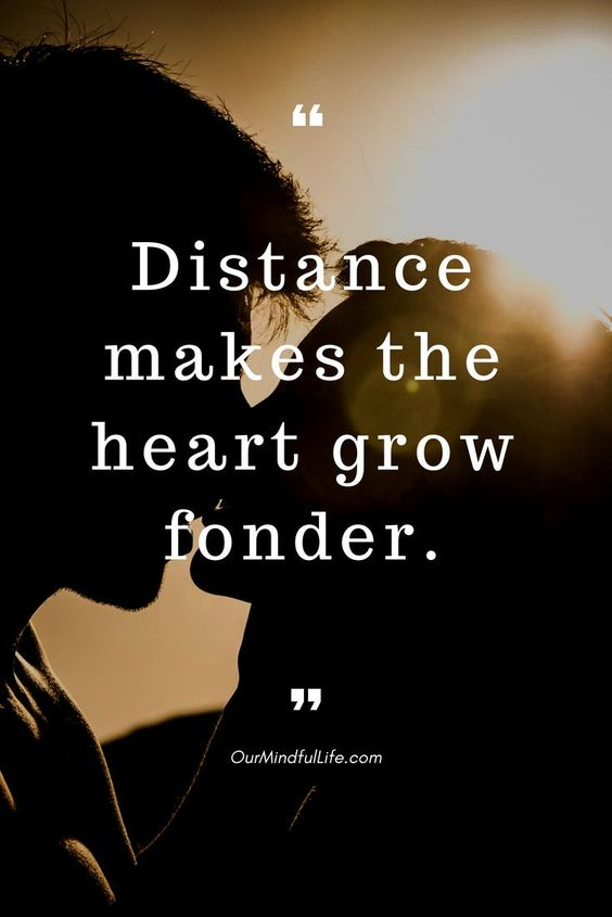 Distance makes the heart grow fonder. —Thomas Haynes Bayly- 26 quotes that prove long distance relationship totally worths it long distance relationship quotes for him/hard long distance relationship quotes/long distance relationship quotes worth it/miss you quotes/love quote/ldr quotes//long distance relationship / long distance relationship quotes/ bittersweet long distance relationship text/ldr quotes boyfriend/sad ldr quotes/cant wait ldr quotes/ldr quotes so true