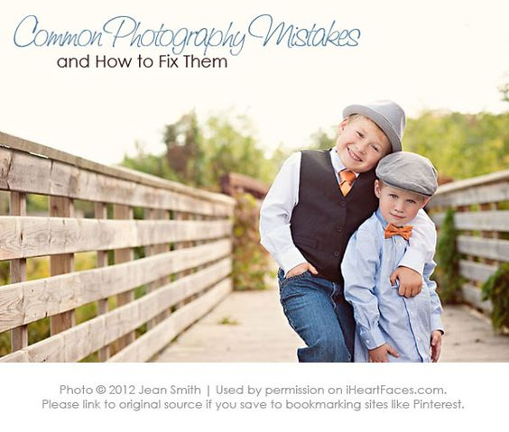 10 Common Photography Mistakes & How To Fix Them {written by Jean Smith Photography for I Heart Faces}  iheartfaces.com