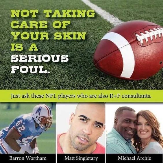What does R&F have in common with the Super Bowl? Highly Talented men that see more than just skin care but an AMAZING business opportunity ! 1. Michael Archie- former NFL Tennessee Titans, Million Dollar Achiever in Rodan and Fields 2. Nate Collins - former NFL Chicago Bear player 3. Marcus Dupree- OU Sooners and L.A Rams player 4. Barron Wortham- former Tennessee Titans, Houston Oilers 5. Matt Singletary- former NFL player and son of legendary Mike Singletary of the Chicago Bears