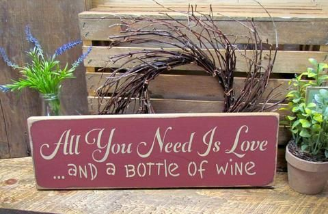 All You Need Is Love and A Bottle Of Wine, Wooden Wine Sign
