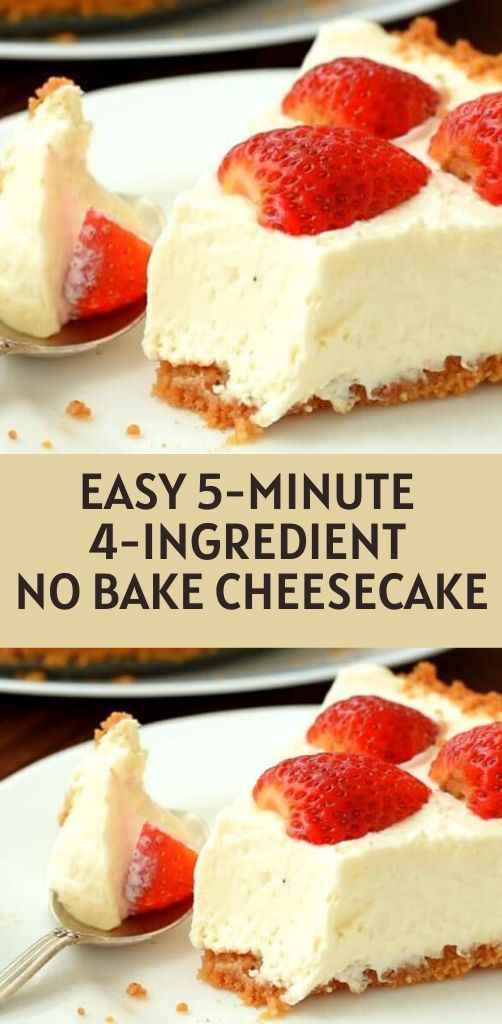 Easy 5 Minute 4 Ingredient No Bake Cheesecake In 2020 Easy Cheesecake Recipes Cream Cheese Desserts Easy Cream Cheese Recipes Dessert