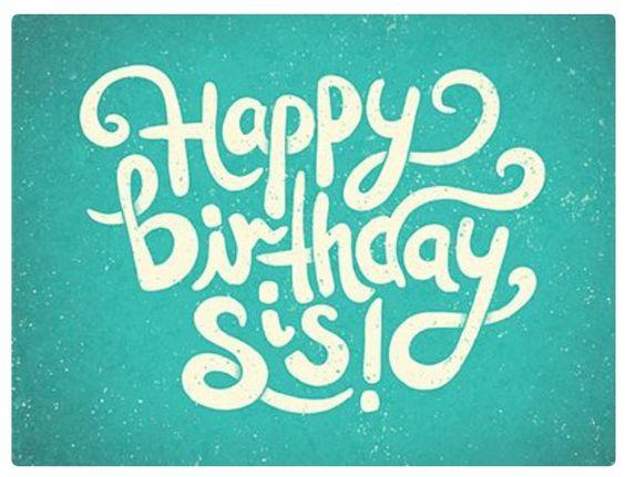 Happy birthday sis: