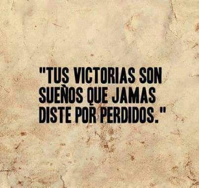Cada día tenemos una victoria