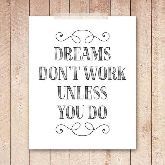 8x10 dreams art print printable black and white dreams don 39 t work unless you do flourish art. Black Bedroom Furniture Sets. Home Design Ideas
