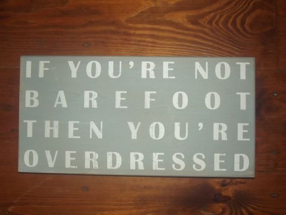 """""""If You're Not Barefoot"""" Wooden Sign"""