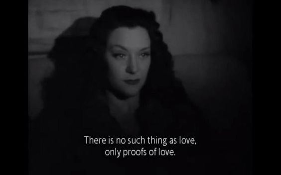 """""""No existe el amor, solo existen las pruebas de amor""""  (Maria Casares dice Cocteau para Bresson)."""