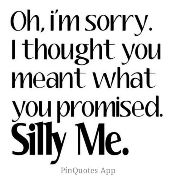 Broken promises. They talk a big talk and thats about it! #guyssuck: