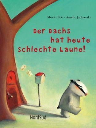 Der Dachs hat heute schlechte Laune! by Moritz Petz | (a.k.a. The Bad Mood! - http://www.goodreads.com/book/show/8349017-the-bad-mood)