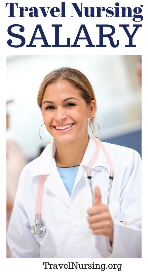 Travel Nursing Salary Travel Nursing Agencies Travel Nursing