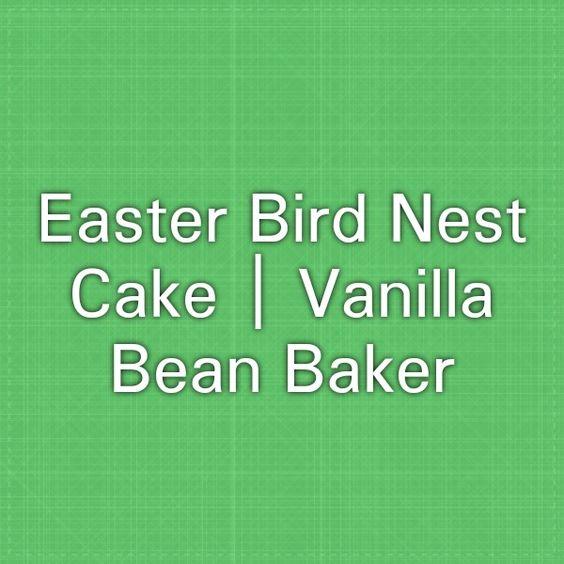 Easter Bird Nest Cake | Vanilla Bean Baker