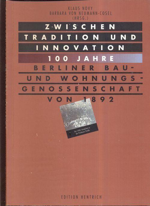 Entre la tradición y la innovación - 100 años de construcción de la cooperativa Berliner Bau- und Wohnungsgenossenschaft von 1892.