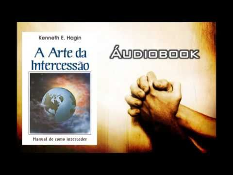 Kenneth E Hagin A Arte Da Intercessao Youtube Mensagens Arte