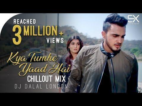 Kya Tumhe Yaad Hai Chillout Mix Dj Dalal London Karan Nawani Jo Bhi Kasmein Youtube