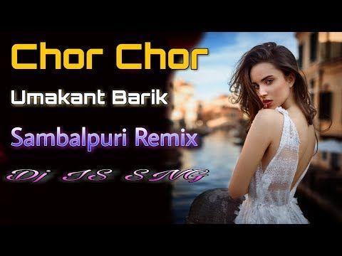 Chor Chor Dhara Redj Umakant Barik Ashima Panda Dj Is Sng Sambalpuri Dj Song 2019 Mixdjstar Youtube In 2020 Dj Remix Music Dj Songs Remix Music