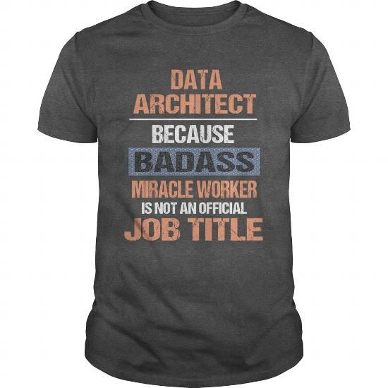 DATA ARCHITECT T Shirts, Hoodies, Sweatshirts. GET ONE ==> https://www.sunfrog.com/Jobs/DATA-ARCHITECT-116816381-Dark-Grey-Guys.html?41382
