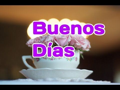 Buenos Dias El Video Mas Bonito De Reflexion Youtube Mensaje D Buenos Dias Buenos Dias Novio Buenos Dias Corazon