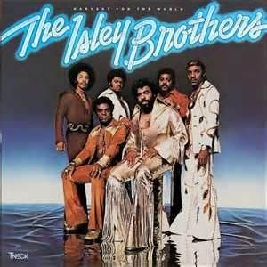 "The Isley Brothers. ""Driftin' on a memory - Ain't no place I'd rather be - Than with you - Lovin' you..."""