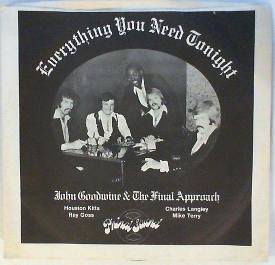 JOHN GOODWINE & THE FINAL APPROACH -  Everything You Need (Alabama Rock 45) PS  #GarageRock