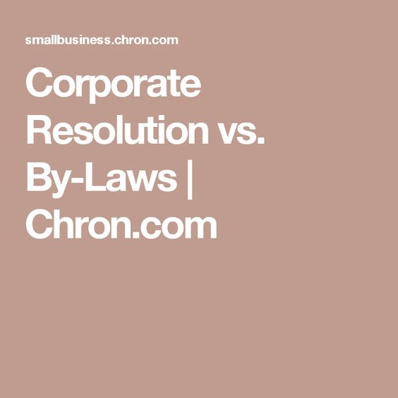 Corporate Resolution vs. By-Laws | Chron.com