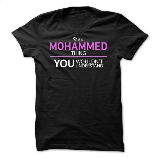 Its A MOHAMMED Thing - personalized t shirts #tee design #crewneck sweatshirt