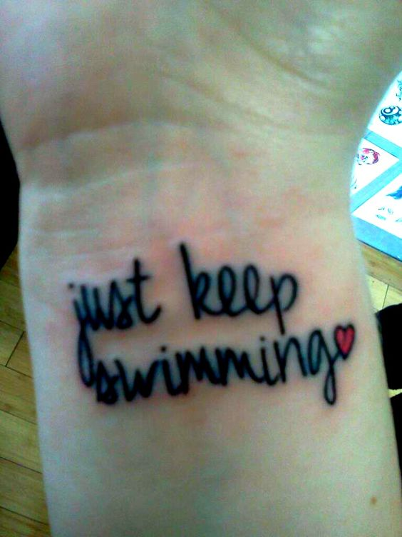 Just keep swimming... Is there a better way to go through life? Love this!!    http://www.deviantart.com/download/287326130/just_keep_swimming_by_jules_in_wonderland-d4r2e9e.jpg
