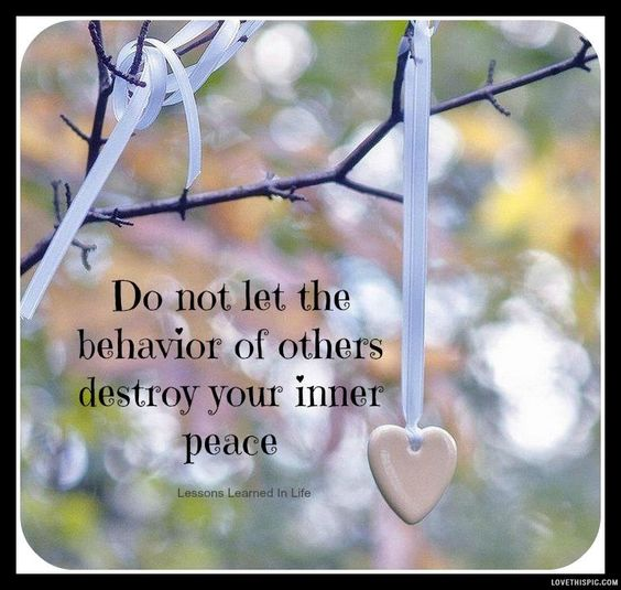 the behavior of others life quotes quotes positive quotes quote peace life quote