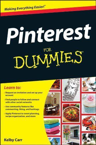 Pinterest For Dummies (For Dummies (Computer/Tech)) by Kelby Carr, http://www.amazon.com/dp/1118328000/ref=cm_sw_r_pi_dp_nWYFpb04MQ4FH