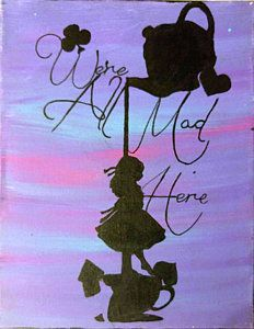 Alice In Wonderland Painting - We're All Mad Here by KK Artworks