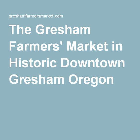 The Gresham Farmers' Market in Historic Downtown Gresham Oregon