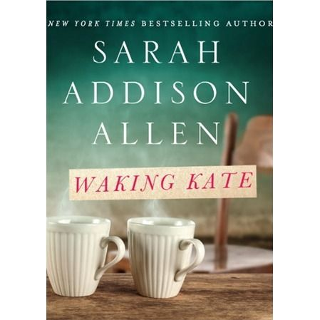 """Loved """"Waking Kate"""" by Sarah Addison Allen... hate that I have to wait until February for """"Lost Lake""""! :p"""