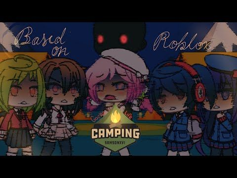 Gacha Life Camping Based On Roblox Game Youtube In 2020