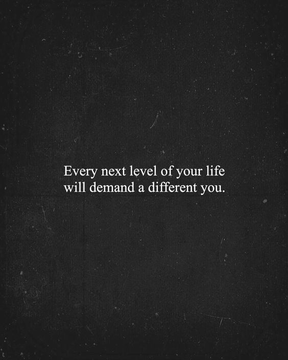 """""""With every new level you reach, you will need to grow, change and adapt. Regardless of where you are in life, there will always be new challenges and new…"""""""