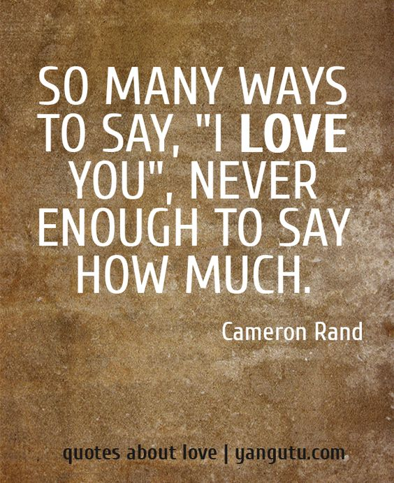 So Many Ways To Say, 'I Love You', Never Enough To Say How