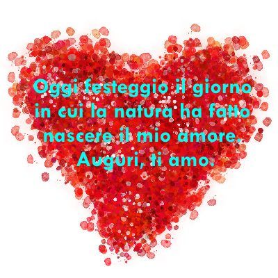 Auguri Buon Compleanno Amore Mio Frasi Piu Romantiche Birthday Wishes New Years Eve Party Birthday Search
