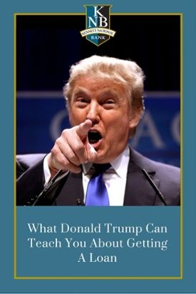 What-donald-trump-can-teach-you-about-getting-a-loan