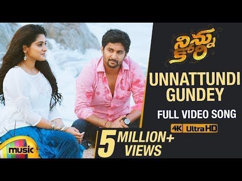 Ninnu Kori Movie Songs Unnattundi Gundey Full Video Song 4k Nani Nivetha Thomas Mango Music Youtube Ninnu Kori Movie Movie Songs Songs