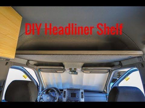 Headliner Shelf Diy Sprinter Camper Van Sprinter Camper