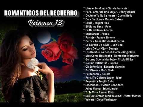 Romanticos Del Recuerdo Volumen 13 Youtube Musica Grupera Musica Romantica Musica Del Recuerdo