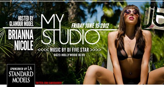 Jamie Barren presents MyStudio Hollywood Fridays - June 15, 2012 hosted by Glamour model / actress Brianna Nicole - http://www.briannanicole.tv     Sponsored by LA Standard Models with music by Dj Five Star spinning the best of Hip Hop, Top 40s, House - http://www.youtube.com/watch?v=zn-yw7_aI7U=1     Early arrival is a must - Rsvp on Jamie Barren's list at door 310-749-9029. VIP Tables available with bottle service (ask about our insane bottle special deals).