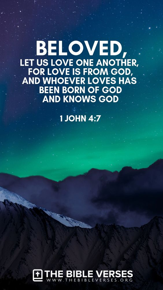 Beloved, let us love one another: for love is of God; and every one that loveth is born of God, and knoweth God (1 John 4:7). #BibleVerses #BibleQuotes #ScriptureQuotes #GodQuotes