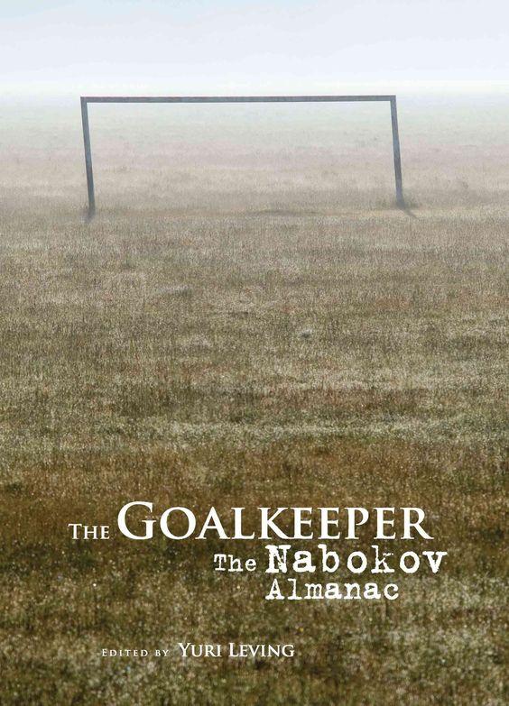 The Goalkeeper: The Nabokov Almanac