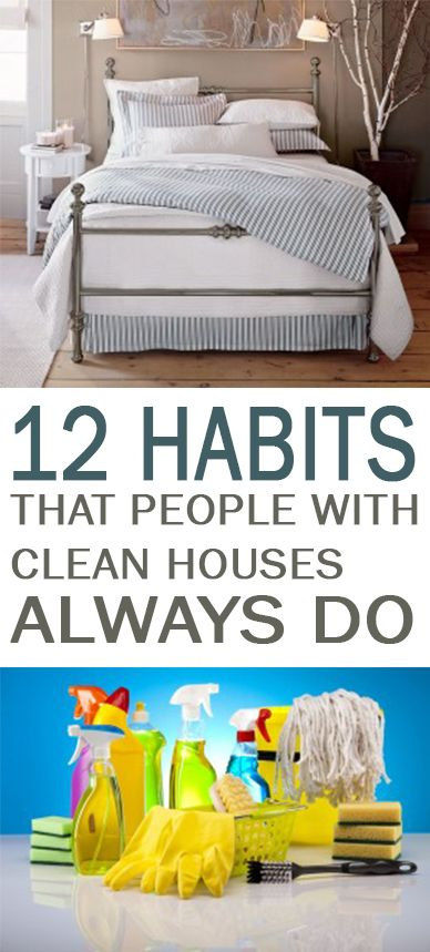 12 Habits that People with Clean Houses Always Do | Home ideas ...