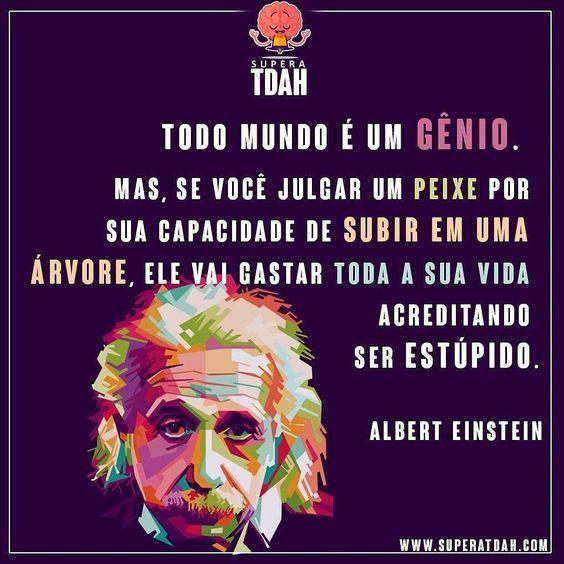 Todos nós temos nosso próprio gênio interior basta aprendermos acessa-lo! www.superatdah.com  #alberteinstein  #superatdah  #dda #tdah #tdah #adhd #dda #defict