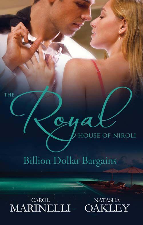 Amazon.com: Mills & Boon : The Royal House Of Niroli: Billion Dollar Bargains/Bought By The Billionaire Prince/The Tycoon's Princess Bride eBook: Carol Marinelli, Natasha Oakley: Kindle Store