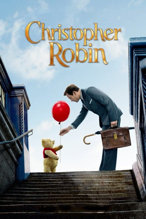 Download Christopher Robin 2018 Hd 1080p Full Movies For Free Christopher Robin Movie Christopher Robin Robin Movie